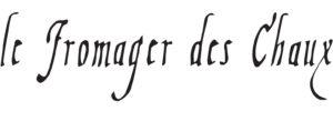 Le Fromager des Chaux